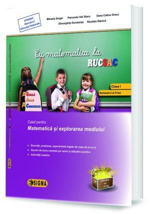 Cu matematica la RUCSAC, Caiet pentru Matematica si explorarea mediului - clasa I, semestrul al II-lea