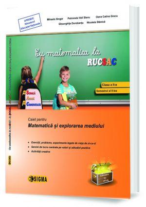 Cu matematica la RUCSAC, Caiet pentru Matematica si explorarea mediului - clasa II, semestrul al II-lea