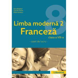Limba moderna 2 – Franceza – caiet de lucru pentru clasa a VIII-a (Booklet)
