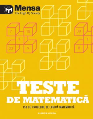 Mensa. Teste de matematica. 150 de probleme de logica matematica (Litera)