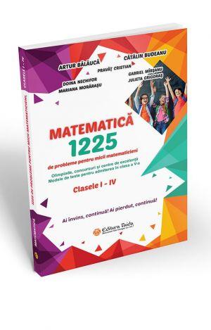 MATEMATICĂ. 1225 DE PROBLEME PENTRU MICII MATEMATICIENI. CLASELE I – IV. (Taida)
