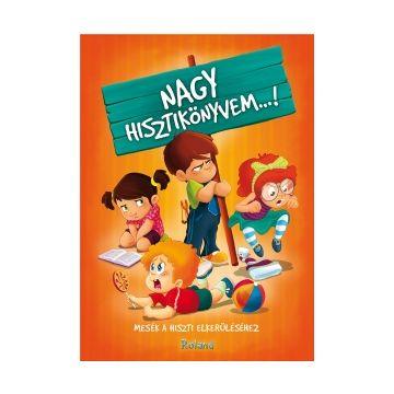 Marea carte a copiilor mofturosi. Povesti pentru evitarea istericalelor - limba maghiara (Aquila)