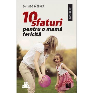 10 sfaturi pentru o mama fericita (Niculescu)
