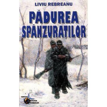 Padurea spanzuratilor - Liviu Rebreanu (Steaua Nordului)