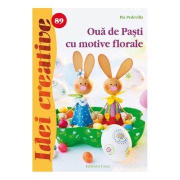 Ouă de Paşti cu motive florale - Idei creative 89 (Casa)