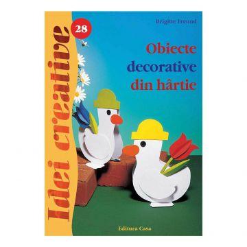 Obiecte decorative din hârtie - Ed. a II a - Idei creative 28 (Casa)
