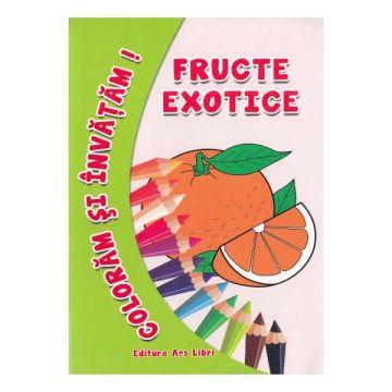 Coloram si invatam. Fructe exotice (Ars Libri)