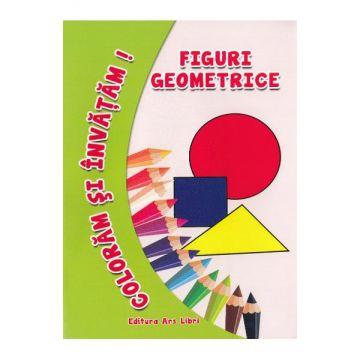 Coloram si invatam. Figuri geometrice (Ars Libri)