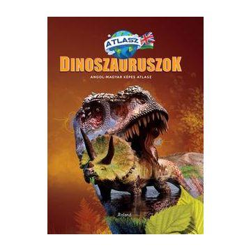 Dinozauri. Atlas ilustrat bilingv englez-maghiar (Aquila)