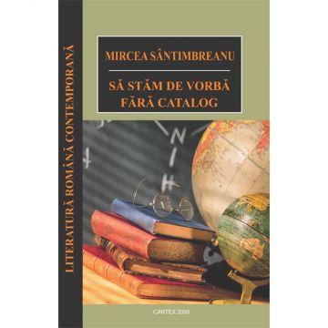 Sa stam de vorba fara catalog (Cartex)