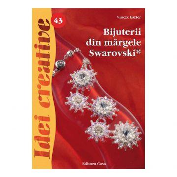 Bijuterii din mărgele Swarovski, Ed. a II a - Idei creative 43 (Casa)