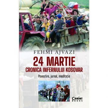 24 martie. Cronica infernului kosovar (Corint)