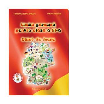 Limba Germana - Clasa a III-a - Caiet de lucru (Ars Libri)