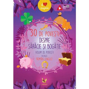 30 de povesti despre saracie si bogatie. Volum de povesti bilingv roman-englez (Aquila)