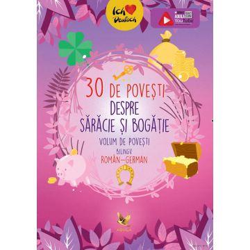 30 de povesti despre saracie si bogatie. Volum de povesti bilingc roman-german (Aquila)