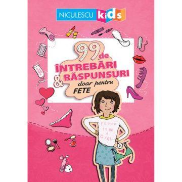 99 de întrebari si raspunsuri doar pentru fete (Niculescu)