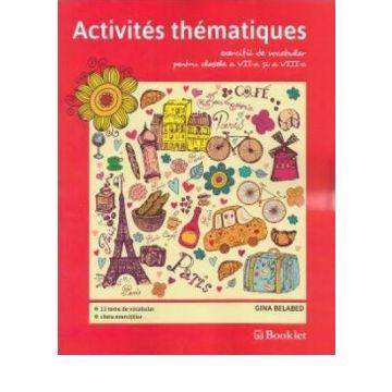 Activites thematiques, exercitii de vocabular pentru clasele VII-VIII (Booklet)