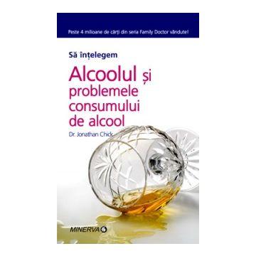 Alcoolul si problemele consumului de alcool (Minerva)