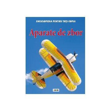 Enciclopedia pentru toti copiii. Aparate de zbor (Prut)