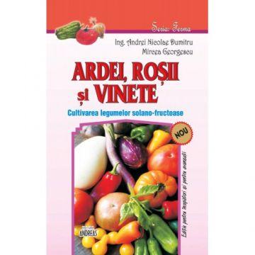 Ardei, rosii si vinete - Cultivarea legumelor solano-fructuoase (Andreas)