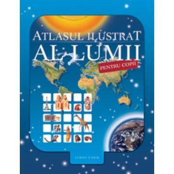 ATLASUL ILUSTRAT AL LUMII PENTRU COPII 2013 (Corint)