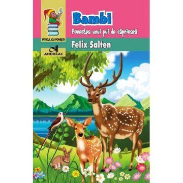 Bambi. Povestea unui pui de caprioara. (Andreas)