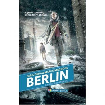 BERLIN. Batalia din Gropius (vol.3 din seria BERLIN)