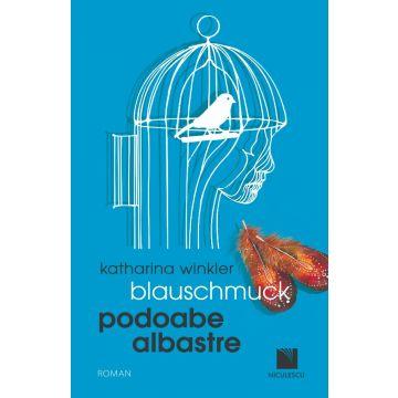 Blauschmuck. Podoabe Albastre (ediţie bilingvă) (Niculescu)
