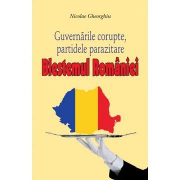 Blestemul Romaniei - Guvernarile corupte, partidele parazitare