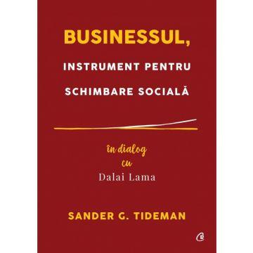 Businessul, instrument pentru schimbare sociala. In dialog cu Dalai Lama (Curtea veche)