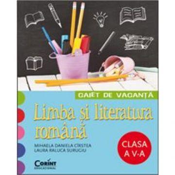 CAIET DE VACANTA CLASA a V-a. LIMBA SI LITERATURA ROMANA
