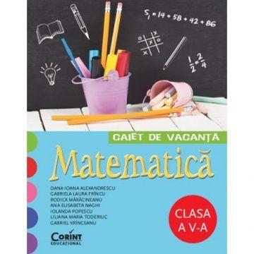 CAIET DE VACANTA CLASA a V-a. MATEMATICA (Vrinceanu)