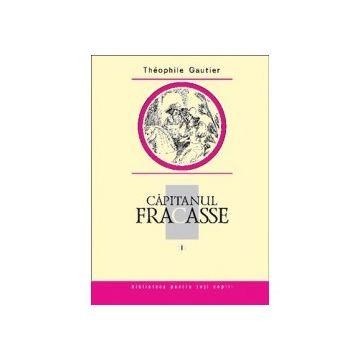 Capitanul Fracasse, vol. I. Theophile Gautier (Prut)