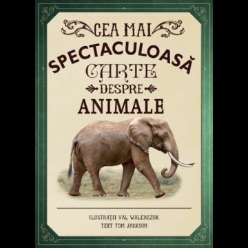 Cea mai spectaculoasă carte despre animale (Litera)