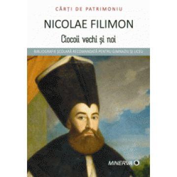 Carti de patrimoniu - Ciocoii vechi si noi - Nicolae Filimon (Aramis