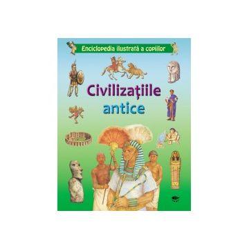 Civilizatiile antice. Enciclopedia ilustrata a copiilor (Prut)