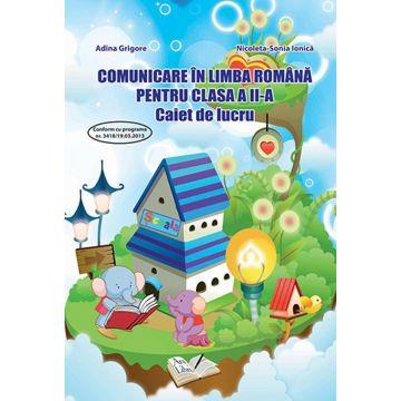 Comunicare in limba Romana - Clasa a II-a - Caiet de lucru
