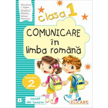 Comunicare în limba română. Clasa I. Partea II - (B) (Elicart)