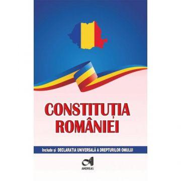 Constitutia Romaniei - include si Declaratia Universala a drepturilor omului (Andreas)