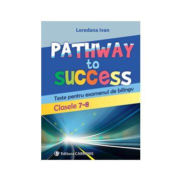 Pathway to success. Clasele VII-VIII (Carminis)