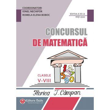 CONCURSUL DE MATEMATICA FLORICA T. CAMPAN CLASELE V - VIII - EDITIA A XX-A (TAIDA)