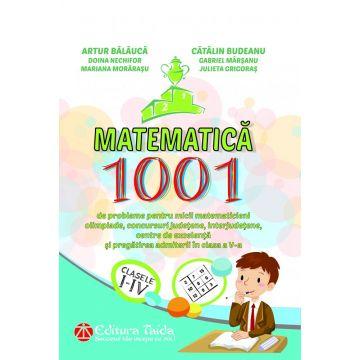 1001 DE PROBLEME PENTRU MICII MATEMATICIENI CLASELE I - IV