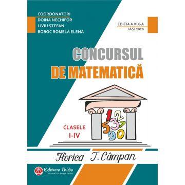 CONCURSUL DE MATEMATICA FLORICA T. CAMPAN CLASELE I - IV - EDITIA - A XIX-A (TAIDA)