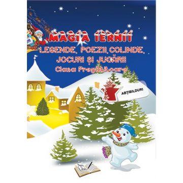 Magia iernii. Clasa pregatitoare. Legende, poezii, colinde, jocuri si jucarii (Ars Libri)