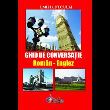 Ghid De Conversatie Roman-Englez (Steaua Nordului)