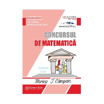 CONCURSUL DE MATEMATICA FLORICA T. CAMPAN CLASELE I - IV - EDITIA - A XVIII-A (TAIDA)