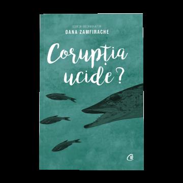 Coruptia ucide? (Curtea veche)