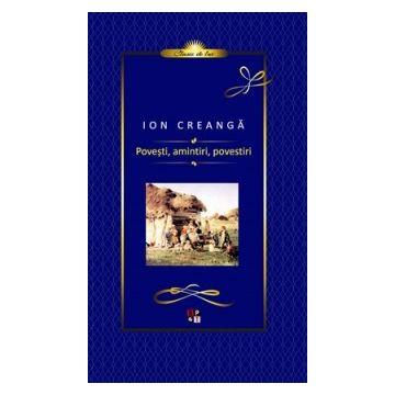 Povesti, amintiri, povestiri-Ion Creanga (MINERVA)