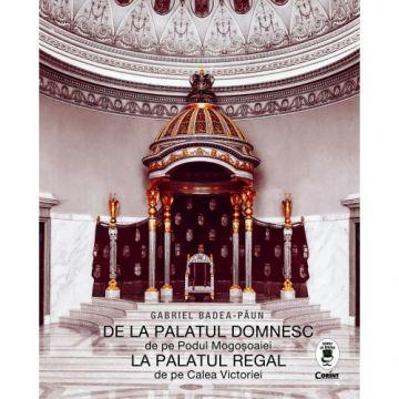 De la Palatul Domnesc la Palatul Regal (Corint)