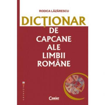 DICTIONAR DE CAPCANE ALE LIMBII ROMANE (Corint)